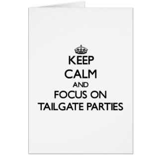 Keep Calm and focus on Tailgate Parties Greeting Cards