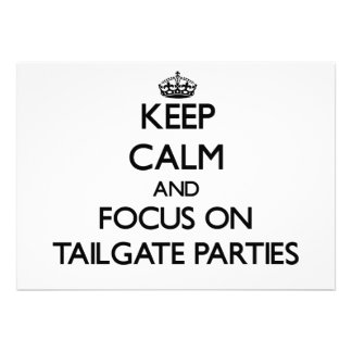 Keep Calm and focus on Tailgate Parties Invites