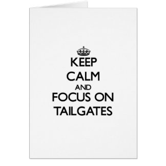 Keep Calm and focus on Tailgates Card