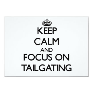 """Keep Calm and focus on Tailgating 5"""" X 7"""" Invitation Card"""