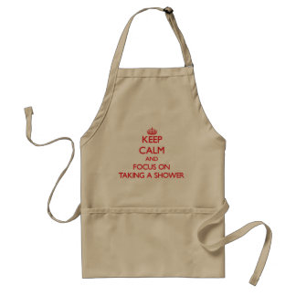Keep Calm and focus on Taking A Shower Aprons