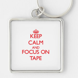 Keep Calm and focus on Tape Key Chains