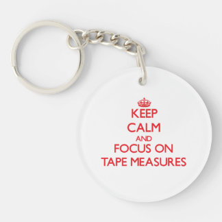 Keep Calm and focus on Tape Measures Acrylic Key Chain