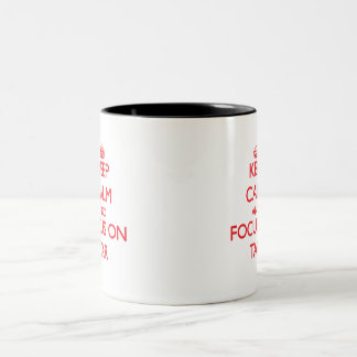 Keep Calm and focus on Tar Two-Tone Coffee Mug