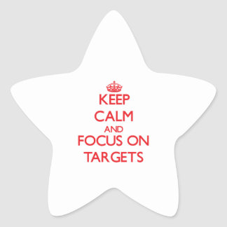 Keep Calm and focus on Targets Star Sticker