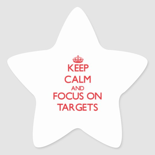 Keep Calm and focus on Targets Star Stickers
