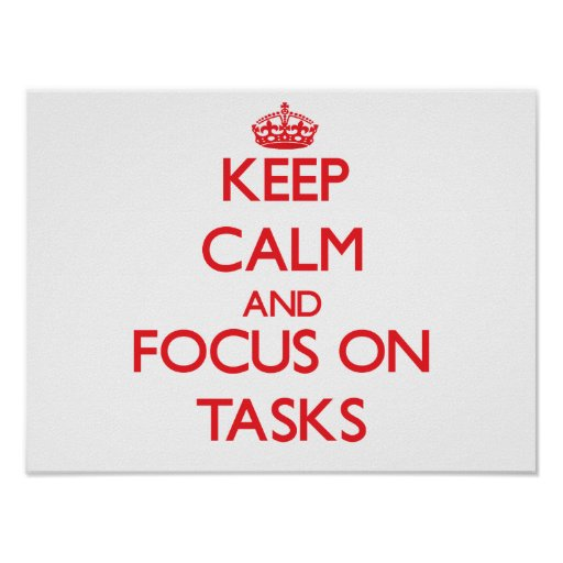 Keep Calm and focus on Tasks Print