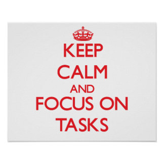 Keep Calm and focus on Tasks Poster