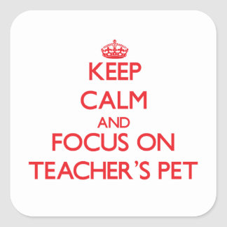 Keep Calm and focus on Teacher'S Pet Stickers