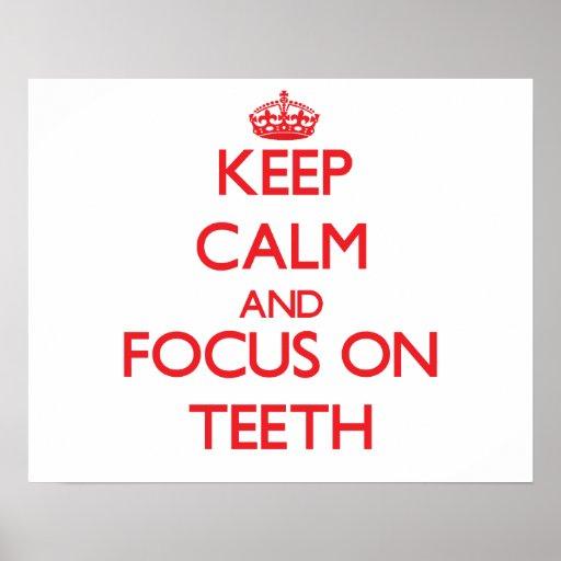 Keep Calm and focus on Teeth Print