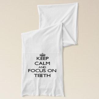 Keep Calm and focus on Teeth Scarf