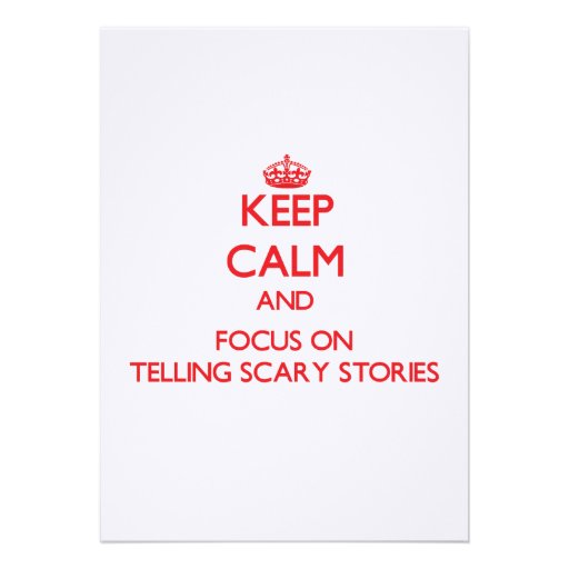 Keep Calm and focus on Telling Scary Stories Card