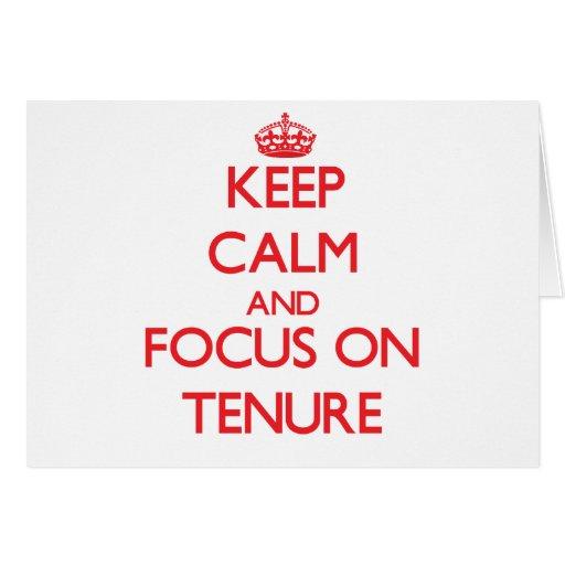 Keep Calm and focus on Tenure Greeting Card