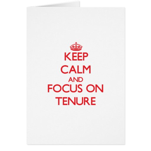 Keep Calm and focus on Tenure Cards