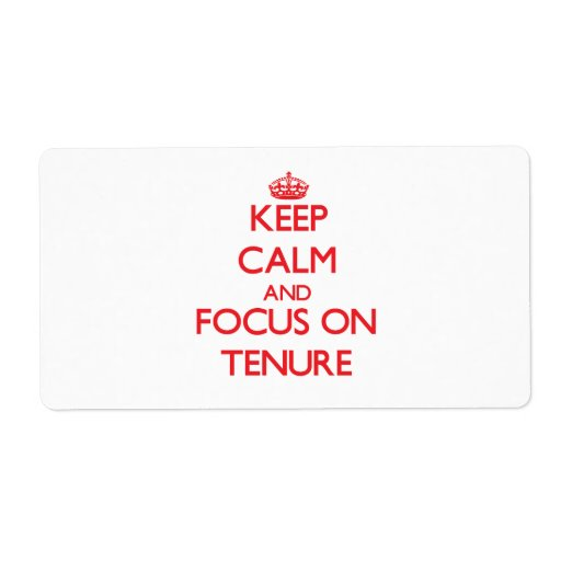 Keep Calm and focus on Tenure Personalized Shipping Labels