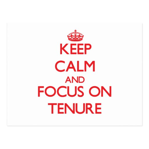 Keep Calm and focus on Tenure Post Card