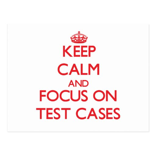 Keep Calm and focus on Test Cases Postcards