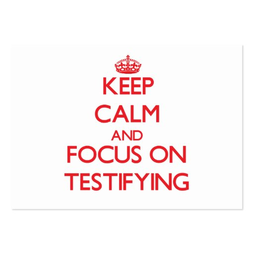 Keep Calm and focus on Testifying Business Cards