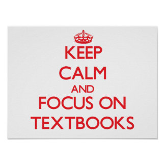 Keep Calm and focus on Textbooks Posters