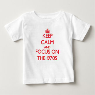 Keep Calm and focus on The 1970S Tee Shirt