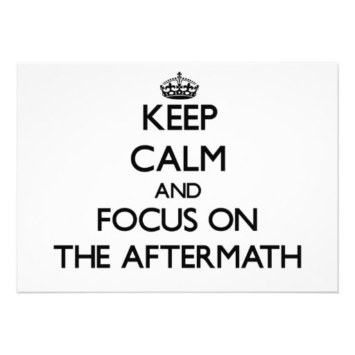 Keep Calm and focus on The Aftermath Personalized Announcements