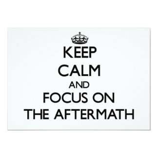 "Keep Calm And Focus On The Aftermath 5"" X 7"" Invitation Card"