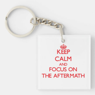Keep calm and focus on THE AFTERMATH Single-Sided Square Acrylic Keychain