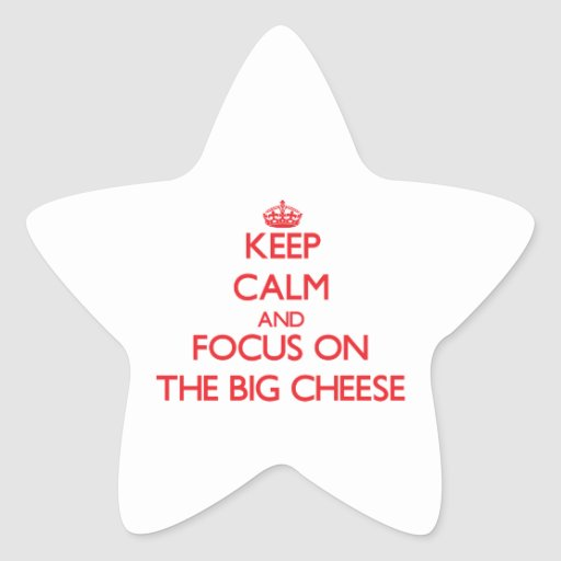 Keep Calm and focus on The Big Cheese Star Stickers