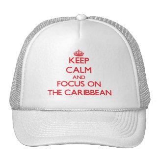 Keep Calm and focus on The Caribbean Trucker Hats