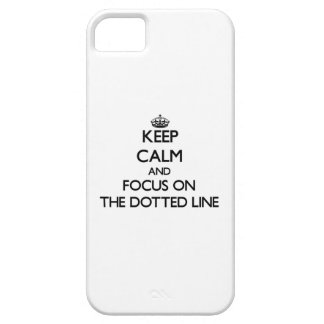 Keep Calm and focus on The Dotted Line iPhone 5 Covers