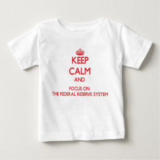 Keep Calm and focus on The Federal Reserve System T Shirts