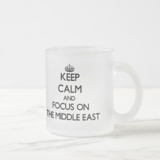 Keep Calm and focus on The Middle East Frosted Glass Mug