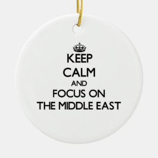 Keep Calm and focus on The Middle East Ornaments