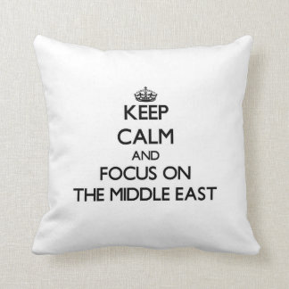 Keep Calm and focus on The Middle East Throw Pillow