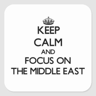 Keep Calm and focus on The Middle East Sticker