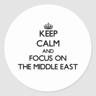 Keep Calm and focus on The Middle East Round Stickers