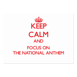 Keep calm and focus on THE NATIONAL ANTHEM Business Card Templates