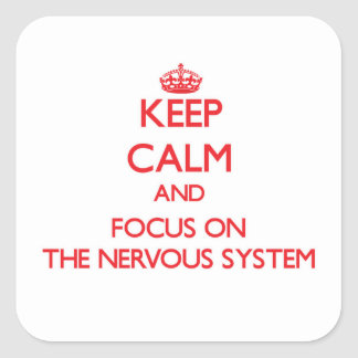 Keep Calm and focus on The Nervous System Square Sticker