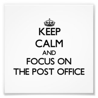 Keep Calm and focus on The Post Office Art Photo