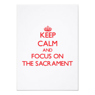 Keep Calm and focus on The Sacrament Personalized Invitations