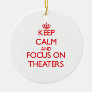 Keep Calm and focus on Theaters Christmas Tree Ornaments