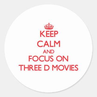 Keep Calm and focus on Three-D Movies Round Sticker