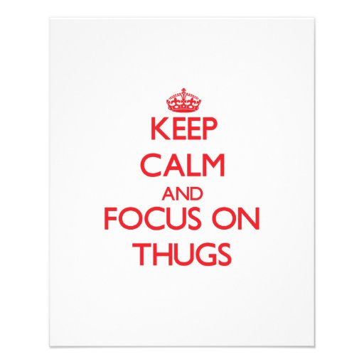 Keep Calm and focus on Thugs Flyer Design