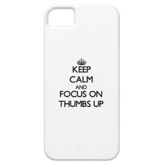 Keep Calm and focus on Thumbs Up iPhone 5 Cover