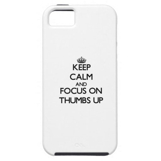 Keep Calm and focus on Thumbs Up iPhone 5/5S Covers