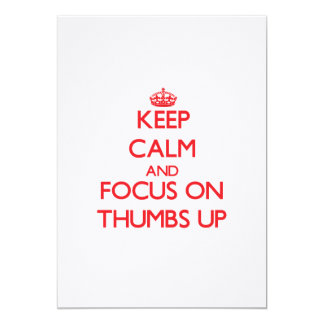 Keep Calm and focus on Thumbs Up 5x7 Paper Invitation Card