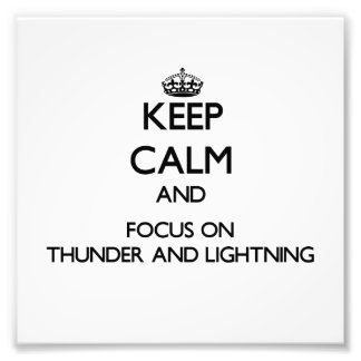 Keep Calm and focus on Thunder And Lightning Photo Print