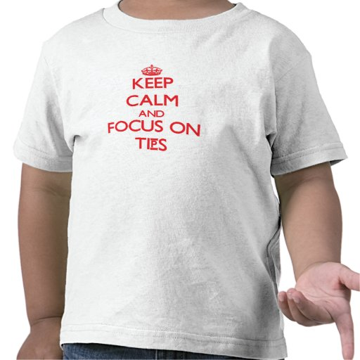 Keep Calm and focus on Tips T Shirt
