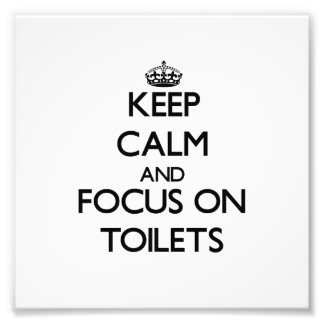 Keep Calm and focus on Toilets Photo Print