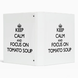 Keep Calm and focus on Tomato Soup Vinyl Binders